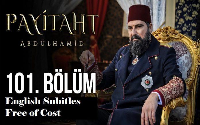 payitaht abdulhamid season 4 episode 101 with english subtitles