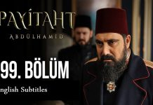 Payitaht abdulhamid season 4 episode 99 with english subtitles