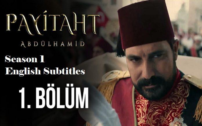 Payitaht Abdulhamid Season 1 with english & urdu subtitles