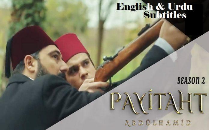 Payitaht Abdulhamid Season 2 with English & Urdu Subtitles
