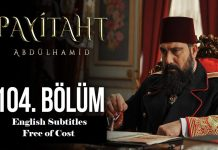 Payitaht Abdulhamid Season 4 Episode 104 (104 Bolum) with English Subtitles Free