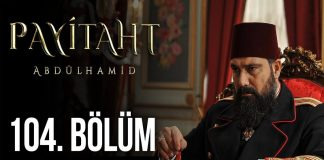 Payitaht Abdulhamid Season 4 Episode 104 (104 Bolum) with English Subtitles Free