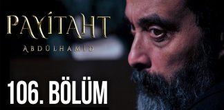 Payitaht Abdulhamid Season 4 Episode 106 (106 Bolum) with English Subtitles Free