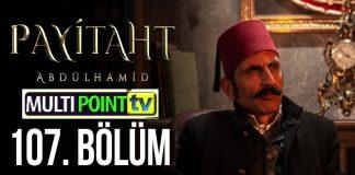 Payitaht Abdulhamid Season 4 Episode 107 (107 Bolum) with English Subtitles Free