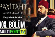 Payitaht Abdulhamid Season 4 Episode 108 (108 Bolum) with English Subtitles Free