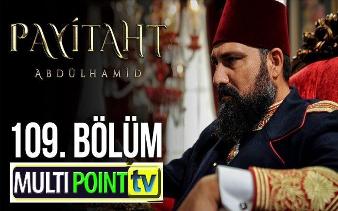 Payitaht Abdulhamid Season 4 Episode 109 (109 Bolum) with English Subtitles Free