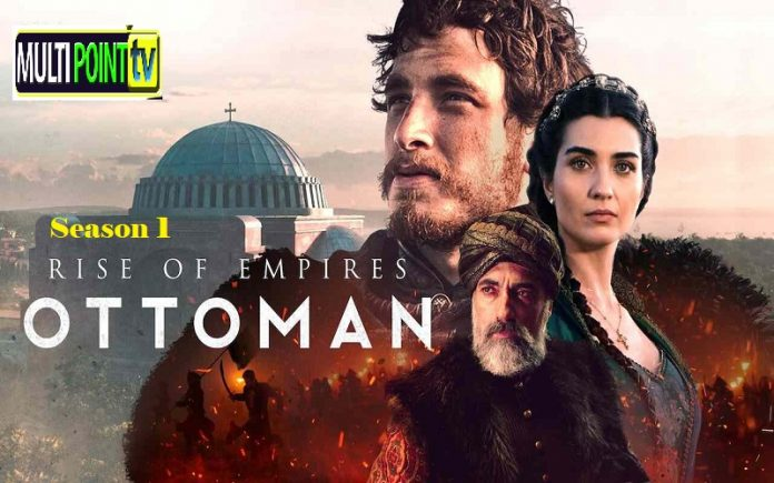 Watch Rise of the Empires : Ottoman, Season 1 Free of Cost