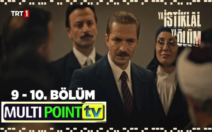 Ya İstiklal Ya Ölüm (Either Independence or Death) Episode 9 & 10 with English Subtitles Free