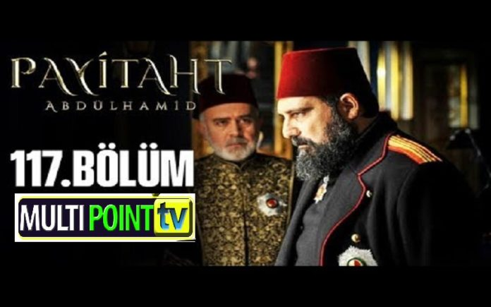 Payitaht Abdulhamid Season 4 Episode 117 (117 Bolum) with English Subtitles Free
