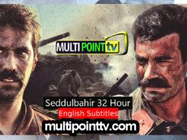 Seddülbahir 32 Saat with English Subtitles