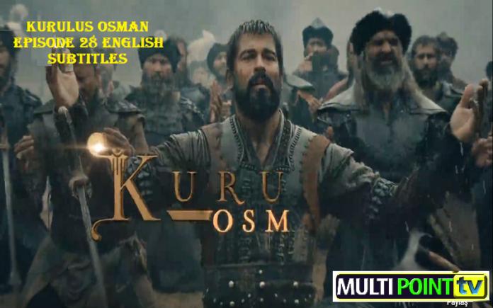 Kurulus Osman Episode 28 (28 Bolum) with English, Urdu & Arabic Subtitles Free
