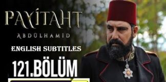 Watch Payitaht Abdulhamid Episode 121 English Subtitles Free of Cost