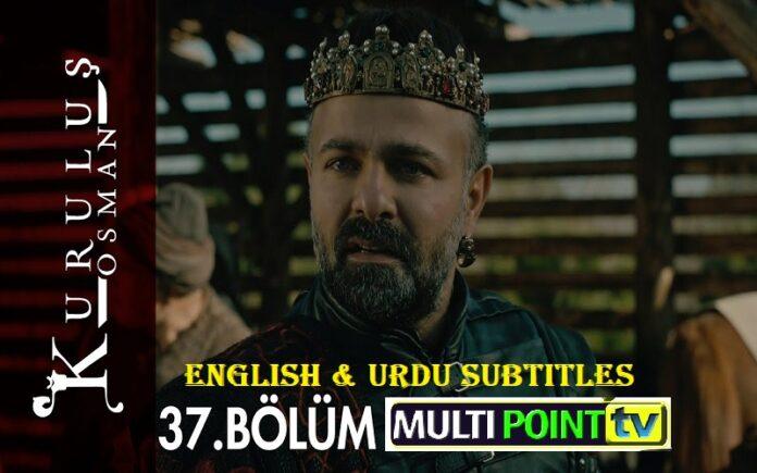 Watch Kurulus Osman Episode 37 (37 Bolum) with English & Urdu Subtitles Free of Cost