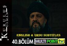Watch Kurulus Osman Episode 40 (40 Bolum) with English & Urdu Subtitles Free of Cost