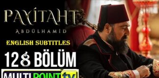 Watch Payitaht Abdulhamid Episode 128 English Subtitles Free of Cost
