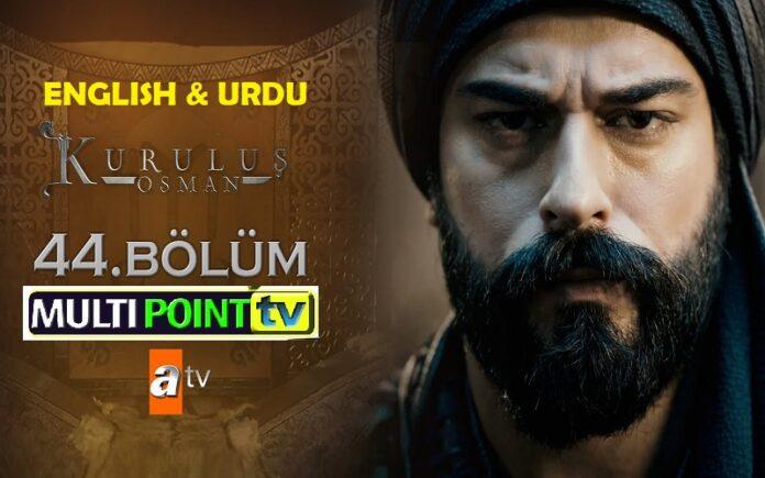 Watch Kurulus Osman Episode 44 (44 Bolum) with English & Urdu Subtitles Free of Cost