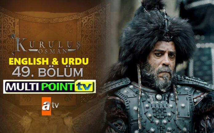 Watch Kurulus Osman Episode 49 (49 Bolum) with English & Urdu Subtitles Free of Cost