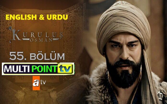 Watch Kurulus Osman Episode 55 (55 Bolum) with English & Urdu Subtitles Free of Cost