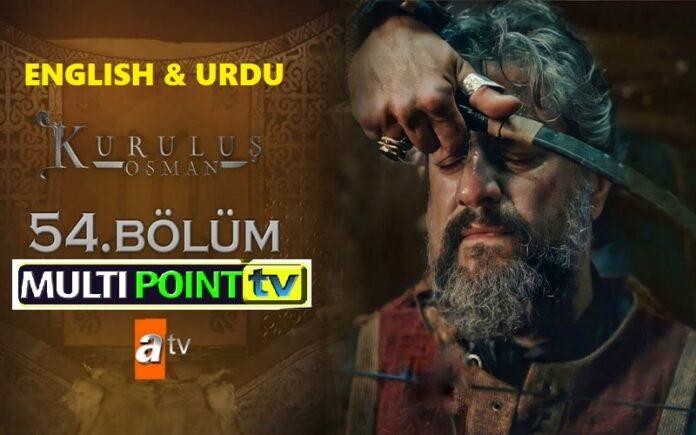 Watch Kurulus Osman Episode 54 (54 Bolum) with English & Urdu Subtitles Free of Cost