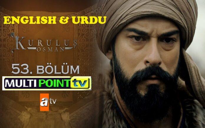 Watch Kurulus Osman Episode 53 (53 Bolum) with English & Urdu Subtitles Free of Cost