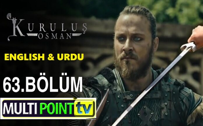 Watch Kurulus Osman Episode 63 (63 Bolum) with English & Urdu Subtitles Free of Cost