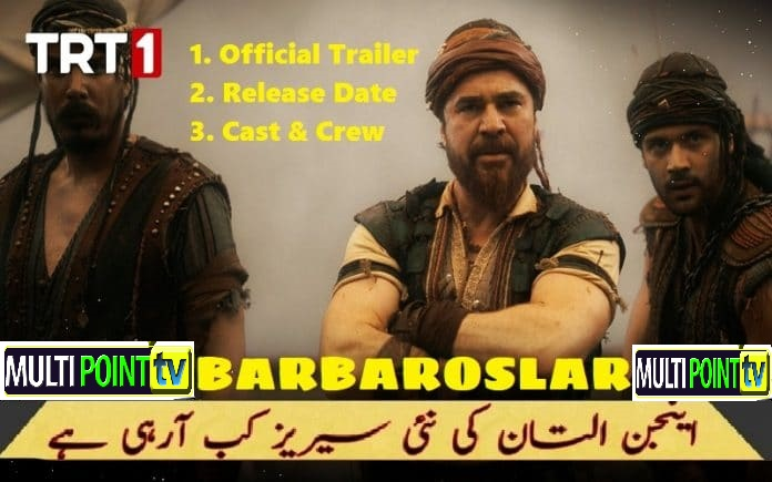 Barbaroslar Release Date, Cast and Complete Details | Latest Update