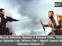 Uyanis Buyuk Selcuklu Season 2 Cast and New Characters