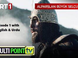 Watch Great Seljuks Alp Arslan Episode 1 with English & Urdu Subtitles Free of Cost