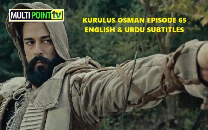 Watch Kurulus Osman Episode 65 (65 Bolum) with English & Urdu Subtitles Free of Cost
